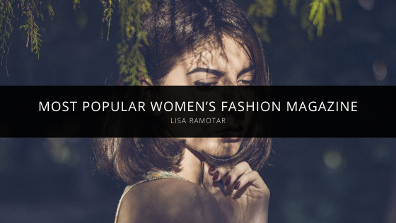 Lisa Ramotar Talks About the Most Popular Women's Fashion Magazine of All Time